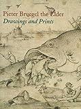 Pieter Bruegel the Elder: Prints and Drawings