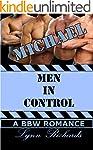 MEN IN CONTROL: Michael (A BBW Billio...