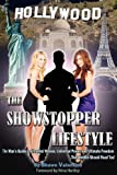 The Showstopper Lifestyle: The Man's Guide to Ultra-Hot Women, Unlimited Power, and Ultimate Freedom…That Women Should Read Too!