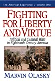 Fighting for Liberty and Virtue: Political and Cultural Wars in Eighteenth-Century America (The American Experience, Book 1) (0891078487) by Marvin Olasky