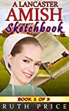 A Lancaster Amish Sketchbook - Book 1 (A Lancaster Amish Sketchbook Kindle Unlimited Series)