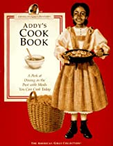 Addy's Cook Book: A Peek at Dining in the Past With Meals You Can Cook Today (American Girls Pastimes Collection)