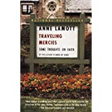 Traveling Mercies: Some Thoughts on Faith ~ Anne Lamott