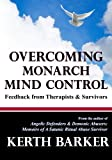 img - for Overcoming Monarch Mind Control: Feedback from Therapists & Survivors book / textbook / text book