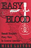 img - for Easy Blood: Ronald Reagan's Proxy Wars in Central America book / textbook / text book