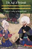 The Age of Beloveds: Love and the Beloved in Early-Modern Ottoman and European Culture and Society