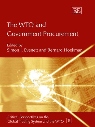 The WTO And Government Procurement (Critical Perspectives on the Global Trading System and the WTO Series)