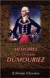 echange, troc Charles-François du Périer Dumouriez - Mémoires du général Dumouriez: Avec une introduction par Fs. Barrière