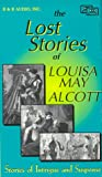 The Lost Stories of Louisa May Alcott : Stories of Intrigue and Suspense (Cassettes)