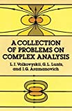 img - for A Collection of Problems on Complex Analysis (Dover Books on Mathematics) by L.I. Volkovyskii (1992-07-20) book / textbook / text book