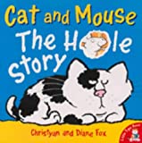Cat and Mouse: The Hole Story (185430674X) by Fox, Christyan
