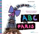 ABC de Paris : d�couvrir la capitale...