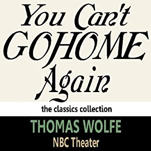You Can't Go Home Again | [Thomas Wolfe]