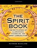 The Spirit Book: The Encyclopedia of Clairvoyance