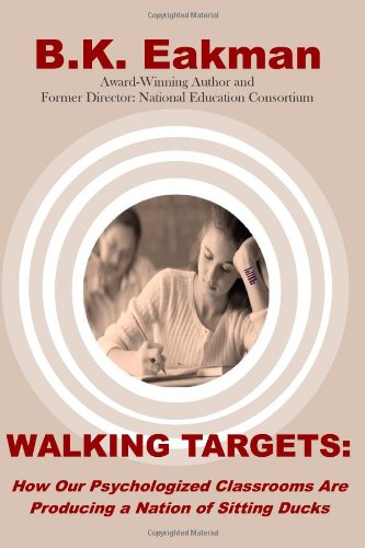Walking Targets: How Out Psychologized Classrooms are Producing a Nation of Sitting Ducks
