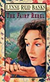 The Fairy Rebel (0006732208) by Lynne Reid Banks