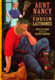 Aunt Nancy and Cousin Lazybones (0744540100) by Phyllis Root