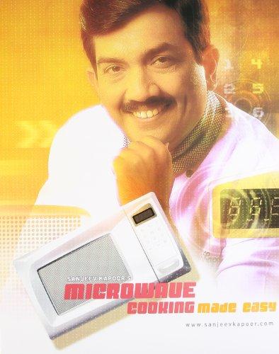 Sanjeev Kapoor's Microwave Cooking Made Easy by Sanjeev Kapoor