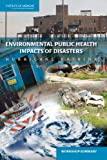 img - for Environmental Public Health Impacts of Disasters: Hurricane Katrina, Workshop Summary book / textbook / text book