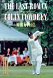 The Last Roman: A Biography of Colin Cowdrey (0233994610) by Peel, Mark