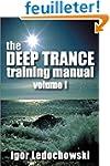 The Deep Trance Training Manual: Hypn...