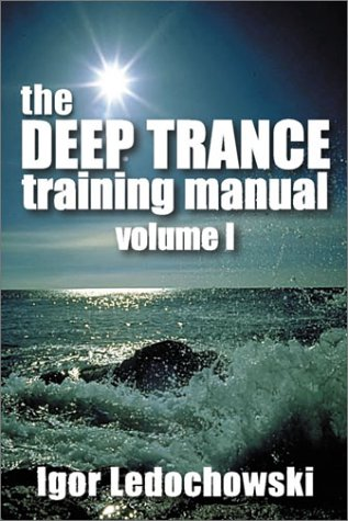 The Deep Trance Training Manual: Hypnotic Skills