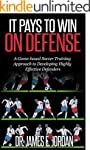 It Pays to Win on Defense: A game-bas...