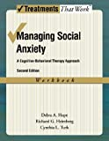 img - for Managing Social Anxiety, Workbook, 2nd Edition: A Cognitive-Behavioral Therapy Approach (Treatments That Work) by Hope, Debra A., Heimberg, Richard G., Turk, Cynthia L. 2nd (second) Edition [Paperback(2010)] book / textbook / text book