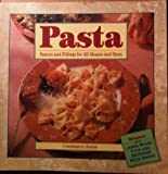 Pasta: Sauces and Fillings for All Shapes and Sizes (1567990207) by Jones, Constance