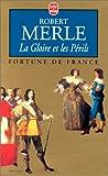 echange, troc Robert Merle - Fortune de France, tome 11 : La Gloire et les périls