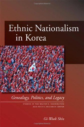 Ethnic Nationalism in Korea: Genealogy, Politics, And...