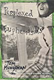 img - for Perplexed Euphemism's (A Collection Of Strange Thought Book 6) book / textbook / text book