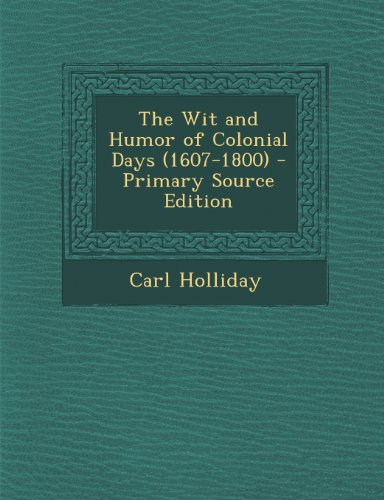 The Wit and Humor of Colonial Days (1607-1800)