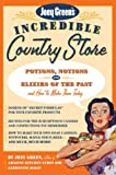 Joey Green's Incredible Country Store: Potions, Notions and Elixirs of the Past--and How to Make Them Today (1579548490) by Green, Joey