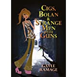 Cigs, Bolan & Strange Men With Guns (Time Travelling Assassins Series)di Gayle Ramage