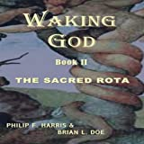 img - for Waking God Book II: The Sacred Rota book / textbook / text book