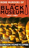 img - for More Murders Of The Black Museum 1835-1985 book / textbook / text book