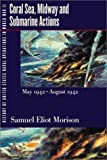 History of United States Naval Operations in World War II. Vol. 4: Coral Sea, Midway and Submarine Actions, May 1942-August 1942 (0252069951) by Morison, Samuel Eliot