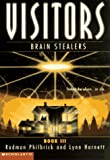 Brain Stealers (Visitors, Book 3) (0590972154) by Lynn Harnett