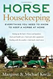 Horse Housekeeping: Everything You Need to Know to Keep a Horse at Home (0060573082) by Korda, Margaret