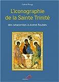 echange, troc Gabriel Bunge - L'iconographie de la sainte Trinité
