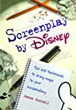 Screenplay by Disney (0786854405) by Jason Surrell
