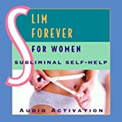 Slim Forever for Women: Subliminal Self Help | [Audio Activation]