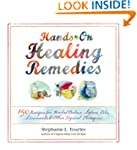 Hands-On Healing Remedies: 150 Recipe...