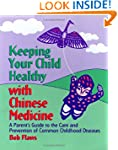 Keeping Your Child Healthy With Chine...