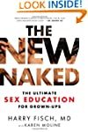 The New Naked: The Ultimate Sex Educa...