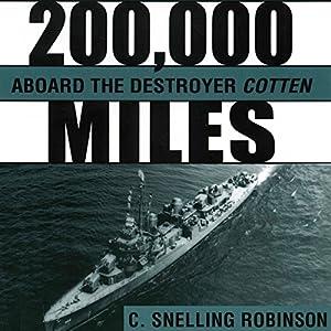 200,000 Miles aboard the Destroyer Cotten Audiobook