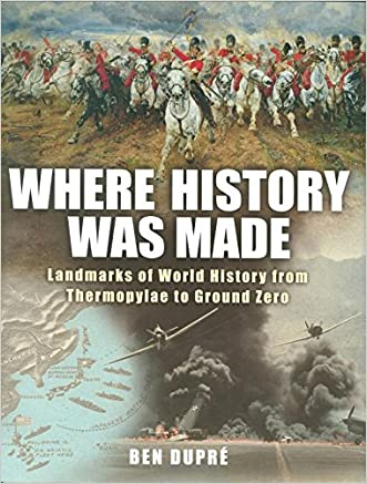 Where History Was Made: Landmarks of World History from Thermopylae to Ground Zero