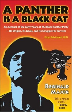 A Panther is a Black Cat: An Account of the Early Years of The Black Panther Party - Its Origins, Its Goals, and Its Struggle for Survival