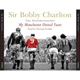My Manchester United Yearsby Sir Bobby Charlton